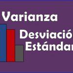Varianza y Desviación Estándar – Cómo calcular y fórmula